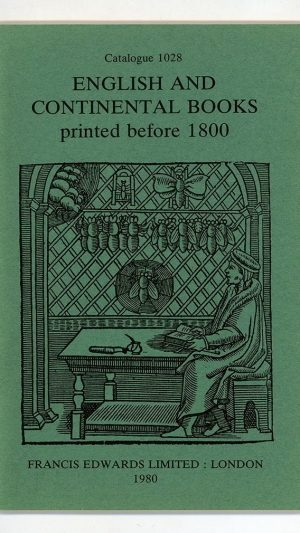 English and Continental Books printed before 1800. Catalogue 1028