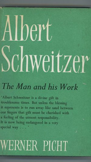 Albert Schweitzer: The Man and His Work
