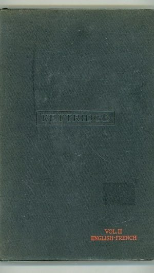 Dictionary of Technical Terms and Phrases Used in Civil, Mechanical, Electrical, and Mining Engineering, and Allied Sciences and Industries. Volume II English-French