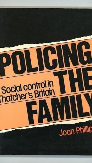 Policing the Family: Social Control in Thatcher's Britain