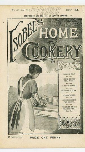 Isobel's Home Cookery No.60 Vol III (July 1898)