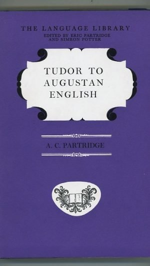 Tudor to Augustan English: A Study in Syntax and Style from Caxton to Johnson