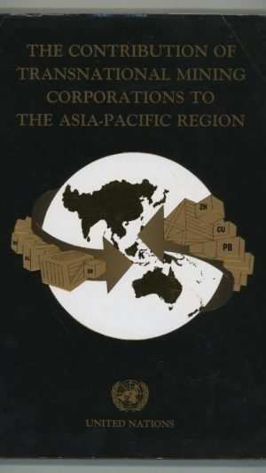 The Contribution of Transnational Mining Corporations to the Asia-Pacific Region