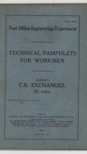 Technical Pamphlets for Workmen D.11.: C.B. Exchanges 22 volts