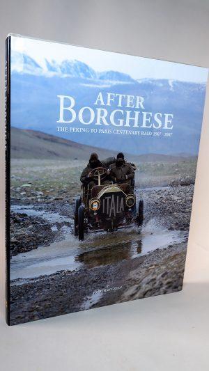 After Borghese: The Peking to Paris Centenary Raid 1907-2007