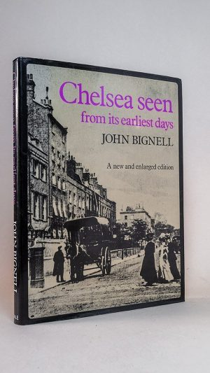 Chelsea: Seen from Its Earliest Days