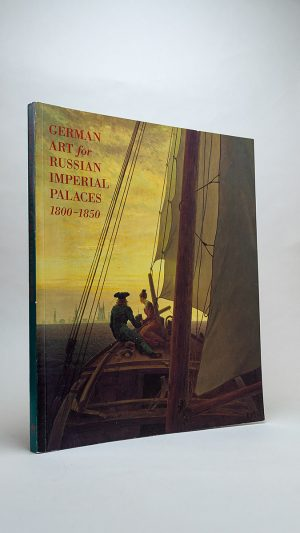 German Art for Russian Imperial Palaces 1800-1850