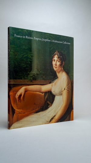 France in Russia: Empress Josephine's Malmaison Collection