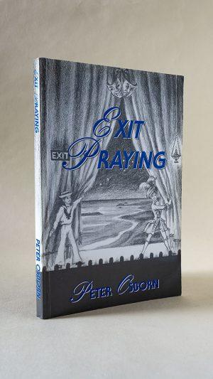 Exit Praying Part II An Apologia